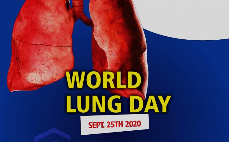 WORLD LUNG DAY 2020 (Theme: Respiratory Infections)